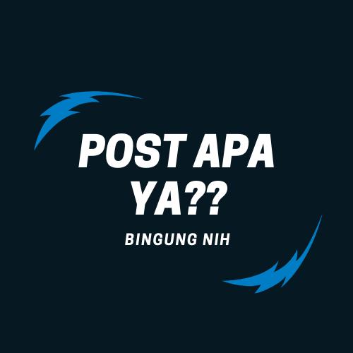 Post apa ya??