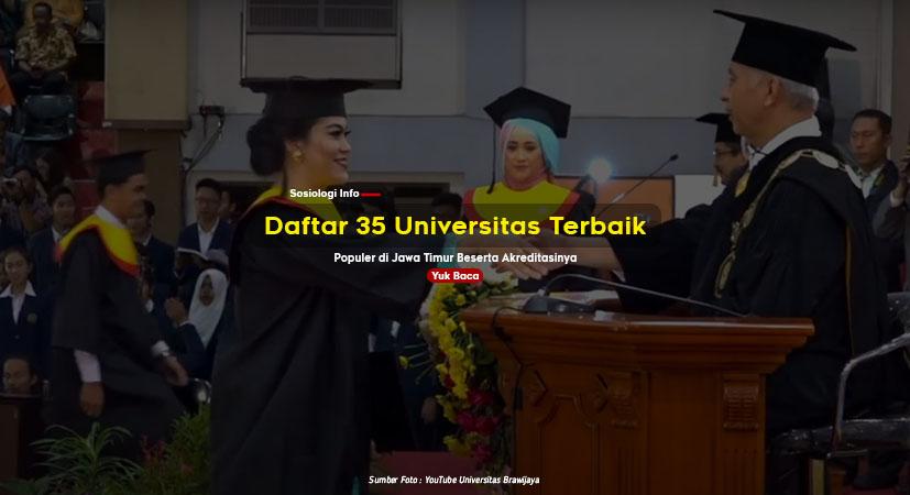 Daftar 35 Universitas Terbaik (Populer) di Jawa Timur Beserta Akreditasinya