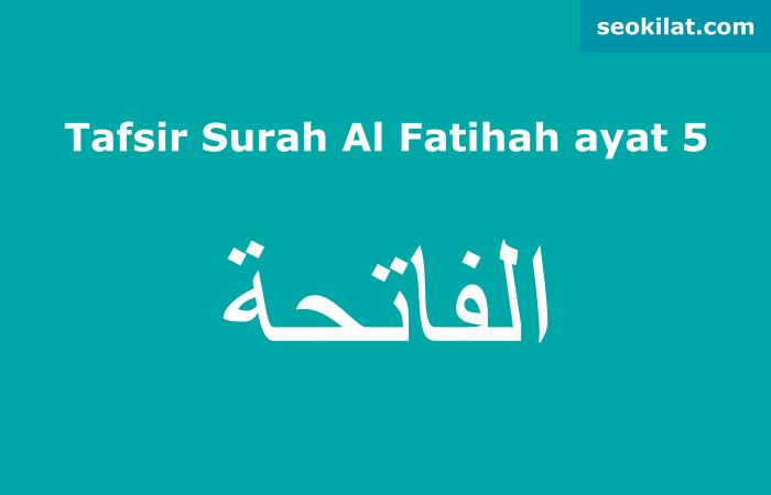 Tafsir Surah Al-Fatihah ayat 5