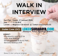Walk In Interview di Kopisoe Citraland Surabaya Januari 2020