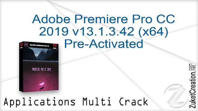 Adobe Premiere Pro CC 2019 v13.1.3.42 (x64) Pre-Activated   |  1.61 GB