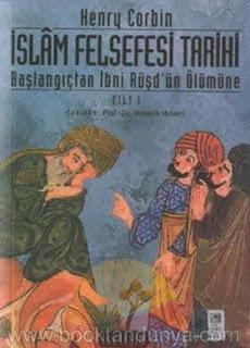 Henry Corbin - İslam Felsefesi Tarihi 1 (Başlangıçtan İbn Rüşd'ün Ölümüne)