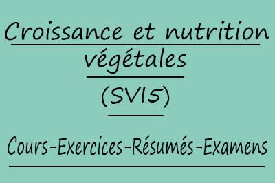 Croissance Et Nutrition Végétales (SVI5) Cours // Td Et Exercices // Résumés // Examens