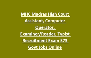 MHC Madras High Court Assistant, Computer Operator, Examiner Reader, Typist Recruitment Exam 573 Govt Jobs Online