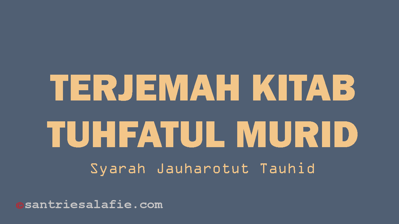 Terjemah Kitab Tuhfatul Murid Syarah Jauharatut Tauhid by Santrie Salafie