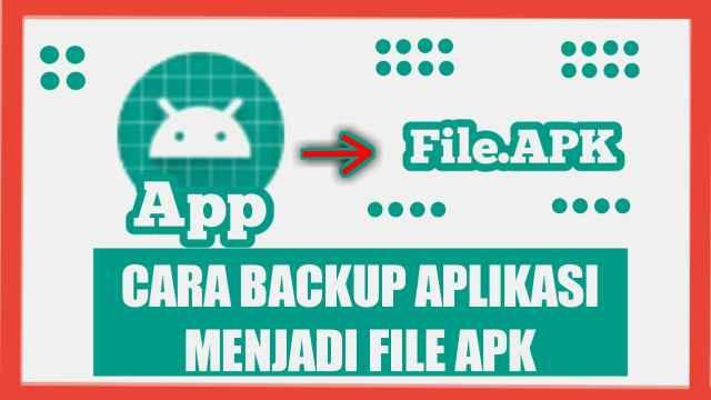 Cara backup aplikasi menjadi file apk