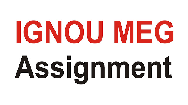 MEG Assignment; IGNOU MEG Assignment