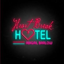 Heartbreak Hotel Lyrics - Abigail Barlow