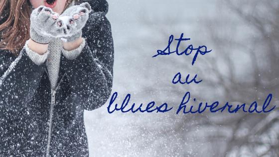bons réflexes pour éviter la déprime de l'hiver