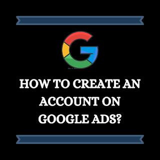 How To Create Google ADS Account?