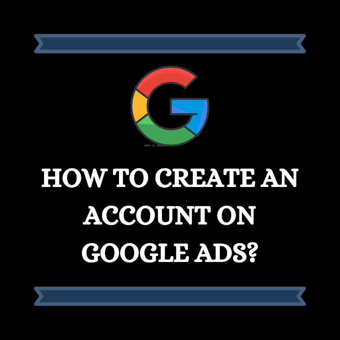 HOW TO CREATE ACCOUNT ON GOOLE ADS? IN HINDI