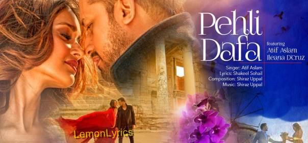 Pehli Dafa Lyrics | Atif Aslam