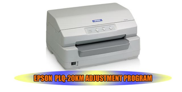 Epson PLQ-20KM Printer Adjustment Program