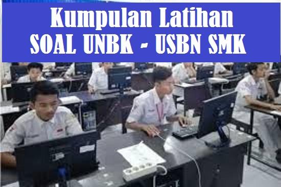 Kumpulan Latihan Soal dan pembahasan UNBK dan USBN SMK Tahun 2020