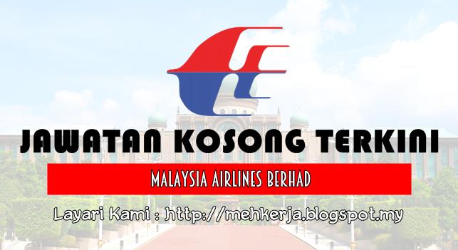 Jawatan Kosong Terkini 2016 di Malaysia Airlines Berhad