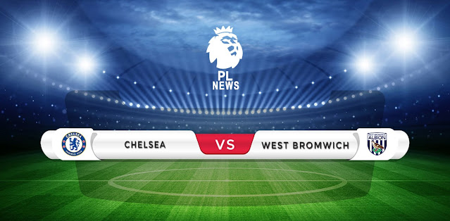 Chelsea vs West Brom Prediction & Match Preview