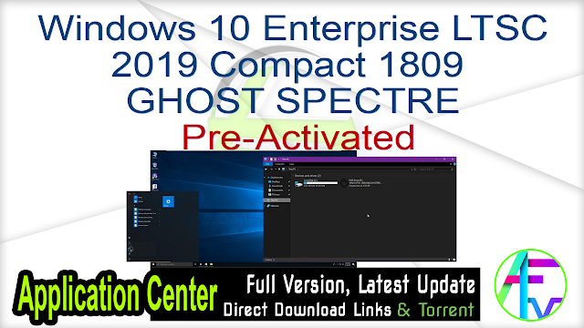 Windows 10 Enterprise LTSC 2019 Compact 1809 GHOST SPECTRE Pre-Activated