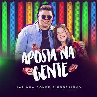 Aposta na Gente – Japinha Conde e MC Rogerinho