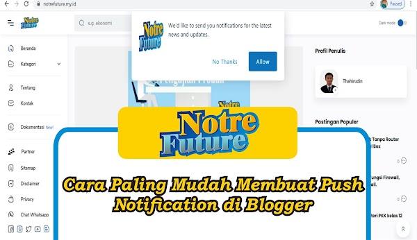 Cara Paling Mudah Membuat Push Notification di Blogger