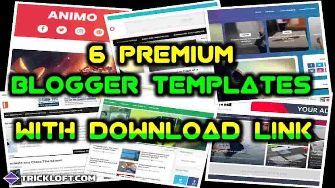 6 Premium Looking Blogger Templates With Free Download Link
