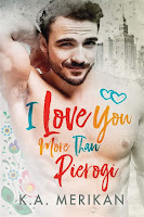 I love you more than Pierogi | K.A. Merikan