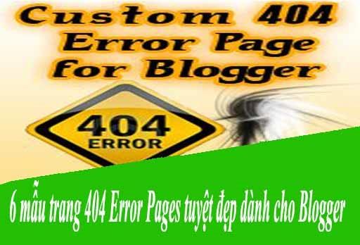 6 mẫu trang 404 Error Pages tuyệt đẹp dành cho Blogger