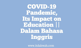 COVID-19 Pandemic, Its Impact on Education