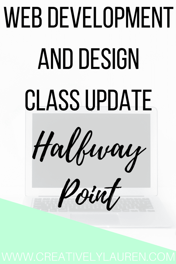 Web Development and Design Class Update: Halfway Point