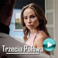 Trzecia połowa - polski serial telewizyjny komediowo-obyczajowy (odcinki online za darmo)