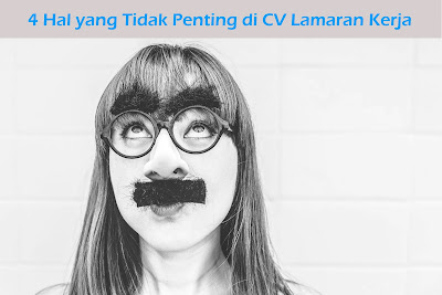 4 Hal yang Tidak Penting di CV Lamaran Kerja