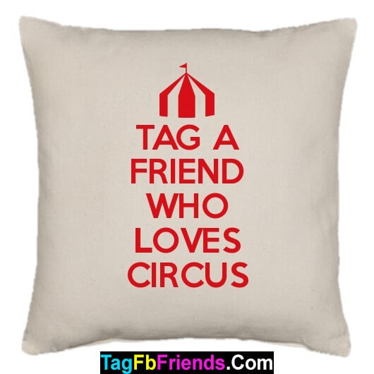 Tag a friend who likes Circus much.