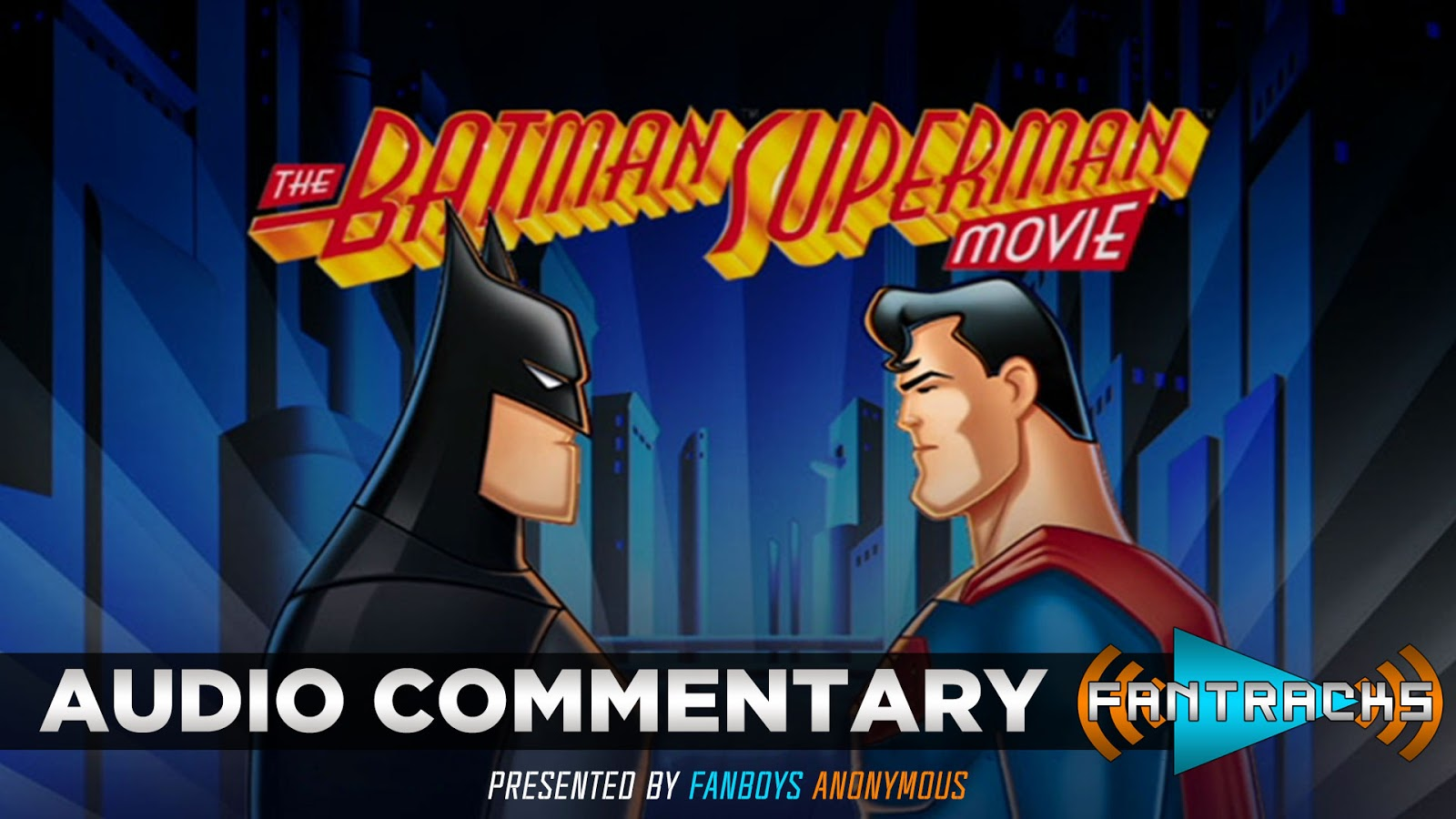 FanTracks The Batman/Superman Movie: World's Finest audio commentary