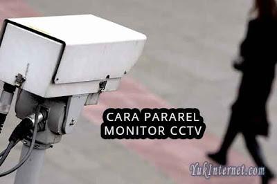 cara pararel monitor cctv