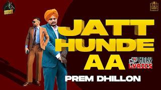 Jatt Hunde Aa By Prem Dhillon - Lyrics
