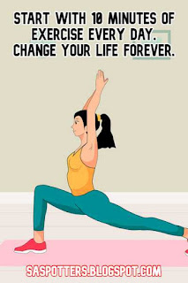 Start with 10 minutes of exercise every day. Change your life forever.