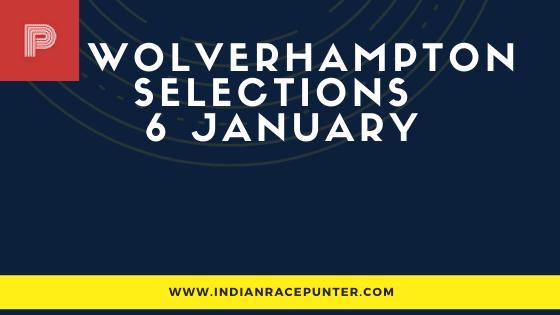 UK & Ireland Wolverhampton Race Selections 6 January