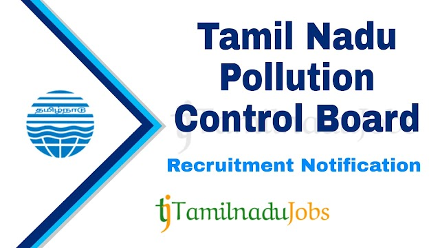 TNPCB Recruitment notification of 2020 - for Assistant Engineer, Assistant and Typist - 242 post