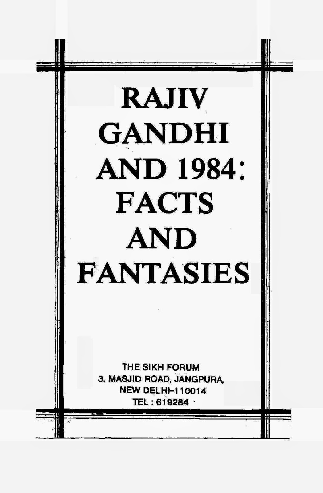 http://sikhdigitallibrary.blogspot.com/2015/05/rajiv-gandhi-and-1984-facts-and.html