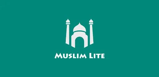 تحميل تطبيق مسلم لايت القرآن الكريم أدعية وأذكار أذان  MUSLIM LITE APK