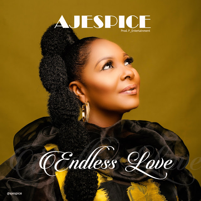 Aje Spice - Endless Love And Video Lyrics