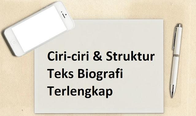 Ciri-ciri & Struktur Teks Biografi