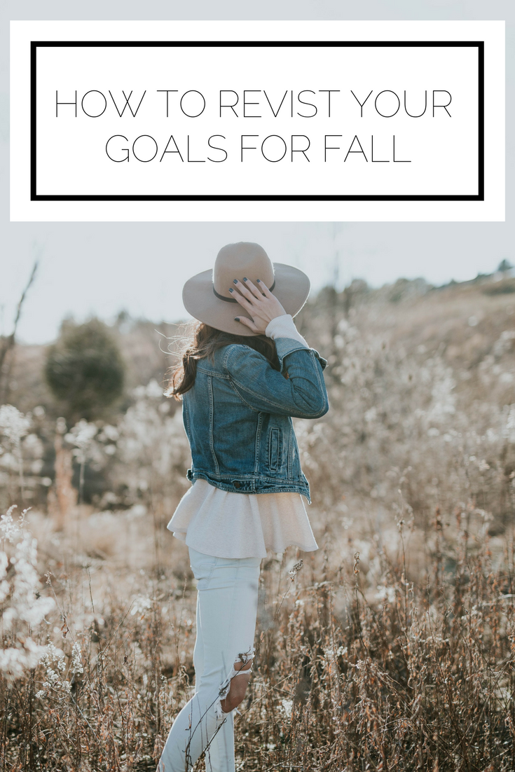 Click to read now or pin to save for later! Now that fall is rolling around, it is a great time to revisit your yearly goals and refresh your mindset. Here's how