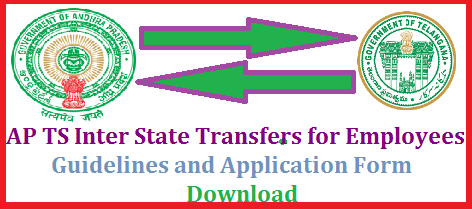 Employees Inter State Transfers between AP and Telangana Guidelines and Application form Download | Govts of Andhra Pradesh and Telangana State Have issued Memo No 9940 through General Administrate Departments of both States detailed guidelines about Inter State for Employees and Teachers Transfers at Local Zonal and Multizonal Cadres in AP and TS Download Application form for Inter State Transfers. These transfers will be done under Spouse grounds and Mutual grounds employees-inter-state-transfers-between-ap-telangana-guidelines-application-form-download