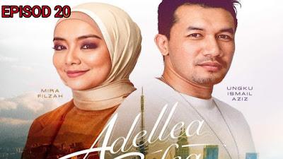 Tonton Drama Adellea Sofea Episod 20