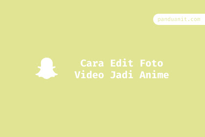 Cara Edit Foto Video Jadi Anime di Android dan Iphone