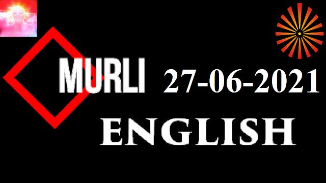 Brahma Kumaris Murli 27 June 2021 (ENGLISH)