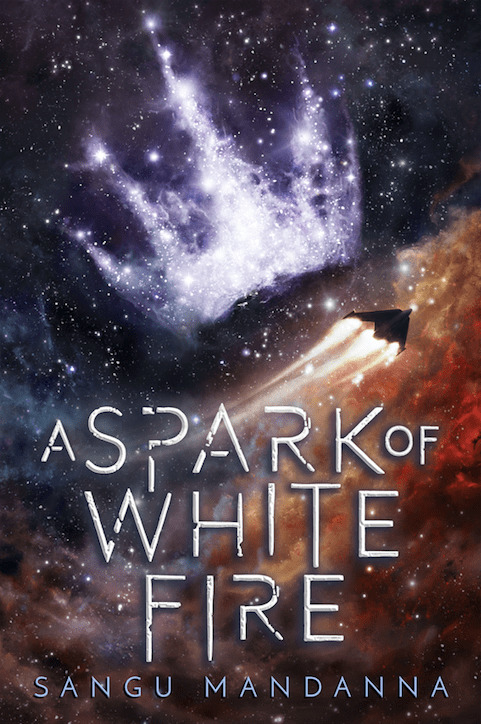 A Spark of White Fire by Sangu Mandanna