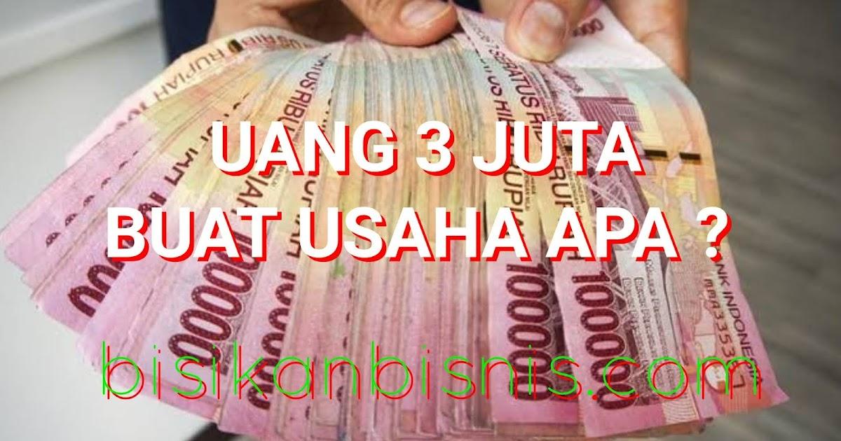 Uang 3 Juta Buat Usaha Apa? Berikut Pilihannya
