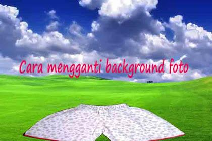Cara Mudah Mengganti Background Foto Menggunakan Photoshop
