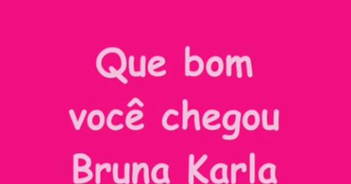 Delicadezas Do Coração: Que Bom Você Chegou-Bruna Karla